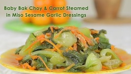 Baby Bak Choy And Carrot in Miso Sesame Garlic Dressing
