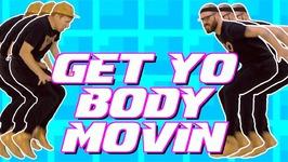 Get Yo Body Movin' (Dance-A-Long)
