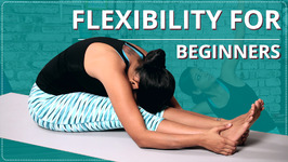 Stretches For Flexibility For Beginners - Easy Yoga Workout