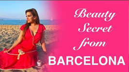 The Barcelona Beauty Secret For Super Soft Skin - Beauty From Around The World