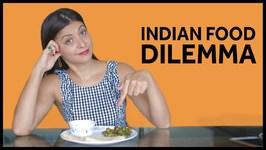 The Indian Food Dilemma