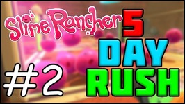 Slime Rancher - 5 Day Rush 2