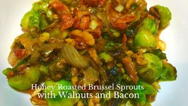 Honey Roasted Brussel Sprouts With Walnuts And Bacon