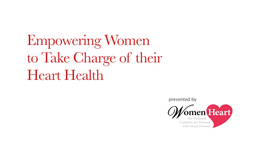 Empowering Women to Take Charge of their Heart Health