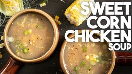 Sweet Corn Chicken Soup - Hakka Chinese