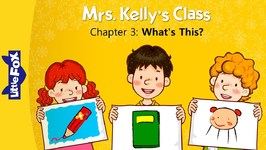Mrs. Kelly's Class 3 - What's This? - Learning - Animated Stories for Kids