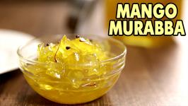 Mango Murabba / Aam Ka Murabba Recipe / The Bombay Chef - Varun Inamdar