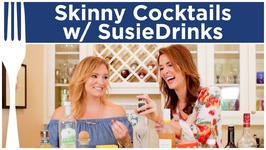 Skinny Cocktails With SusieDrinks