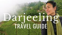 DARJEELING TRAVEL GUIDE - 14 Things to Do in Darjeeling