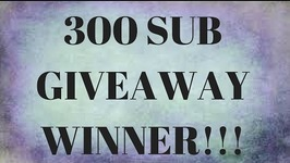 300 SUBSCRIBER GIVEAWAY WINNER