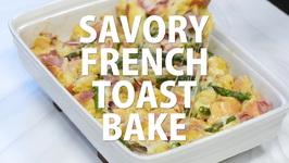 Savory French Toast Bake