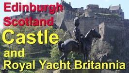 Edinburgh Castle and Royal Yacht Britannia, Scotland