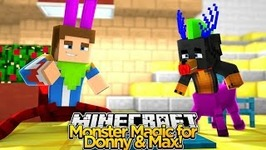 MONSTER MAGIC GETS DONNY & BABY MAX!!! - Little Donny Minecraft Roleplay!