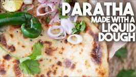 Trending - Paratha Made With A Liquid Dough
