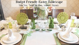 Easter Tablescape and life catch up