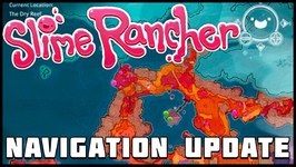 Slime Rancher - First Look At Map and Navigation Update Coming Next Week