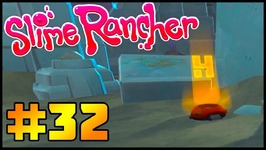 Slime Rancher - HOBSON'S FINAL CHAPTER - 32