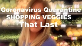 Coronavirus Quarantine / How To Prepare - Shopping For Vegetables that LAST / Budget