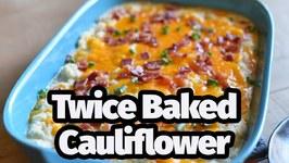 Low Carb And Keto Friendly Twice Baked Cauliflower