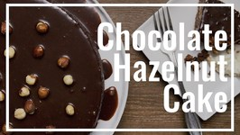 Chocolate Hazelnut Cake - Torte