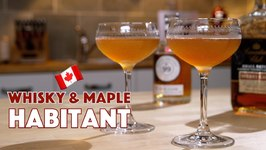 Habitant Whisky And Maple Cocktail 2 Ways