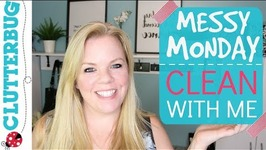 Messy Monday Motivation - Clean With Me