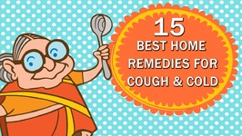 15 Effective Home Remedies For Common Cough And Cold - Dry And Wet Cough, Cold And Flu - Instant Relief