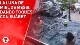 La luna de miel de Messi: dando toques con Suárez