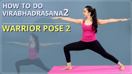 How To Do Virabhadrasana 2 Step By Step For Beginners-  Simple Yoga Lessons Learn Warrior Pose Part 2