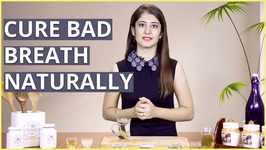 3 Natural Home Remedies To Cure Bad Breath - Halitosis
