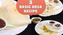 3 Perfect Dosa / Crispy Thin Dosa Recipe For Beginner (Part 2) / Plain Dosa, Masala Dosa, Onion Dosa