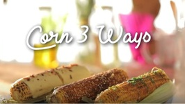 Corn On The Cob 3 Ways - Cheesy Corn / Spicy Masala Corn / Khatta-Meetha Corn - Street Corn Recipes
