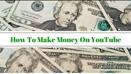 HOW TO MAKE MONEY ON YOUTUBE: YOUTUBER TIP SERIES