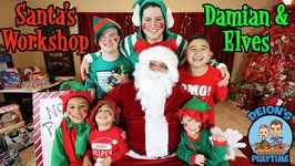 SANTA'S WORKSHOP with DAMIAN and ELVES  DEION'S PLAYTIME