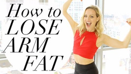 How To Get Rid Of Arm Fat - 5 Moves For Amazing Arms