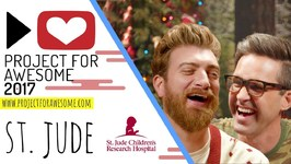 St. Jude Children's Research Hospital - Project For Awesome 2017