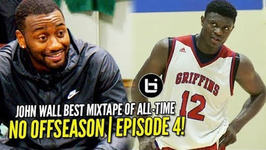 John Wall Advice For Zion Williamson   Mixtape Ft Young Scooter  - No Off Season - Episode 4