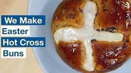 We Make Hot Cross Buns For Easter