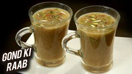 Gond Ki Raab / Best Way To Recover From Cough - Cold During Winters / Healthy Wheat Porridge