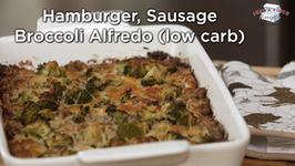 Hamburger Sausage Broccoli Alfredo - Low Carb