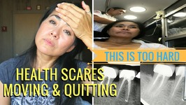 MY HEALTH SCARE, MOVING And QUITTING - LIFE UPDATE
