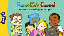 Fun at Kids Central 3 - Something to Sit Upon - School - Animated Stories for Kids