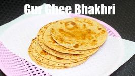 Gor Bhakhri - Mithi Bhakhri Or Gur Roti