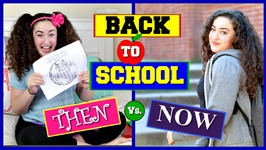 BACK TO SCHOOL- THEN vs NOW - Ep 12