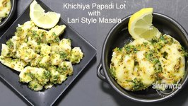 Khichu Lot Masaledar Lariwala Style