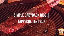 How To Make Simple Babyback Ribs / Tappecue Test Run