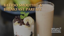 How To Make A Batido Smoothie And Breakfast Parfait