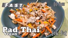 Oil-Free, Vegan Pad Thai (Lowered-Fat, Fast)