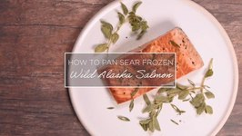 How To Pan Sear Frozen Wild Alaska Salmon