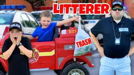The Litterer Vs Police Kids And Dad Cop Pretend Play Kids Video
